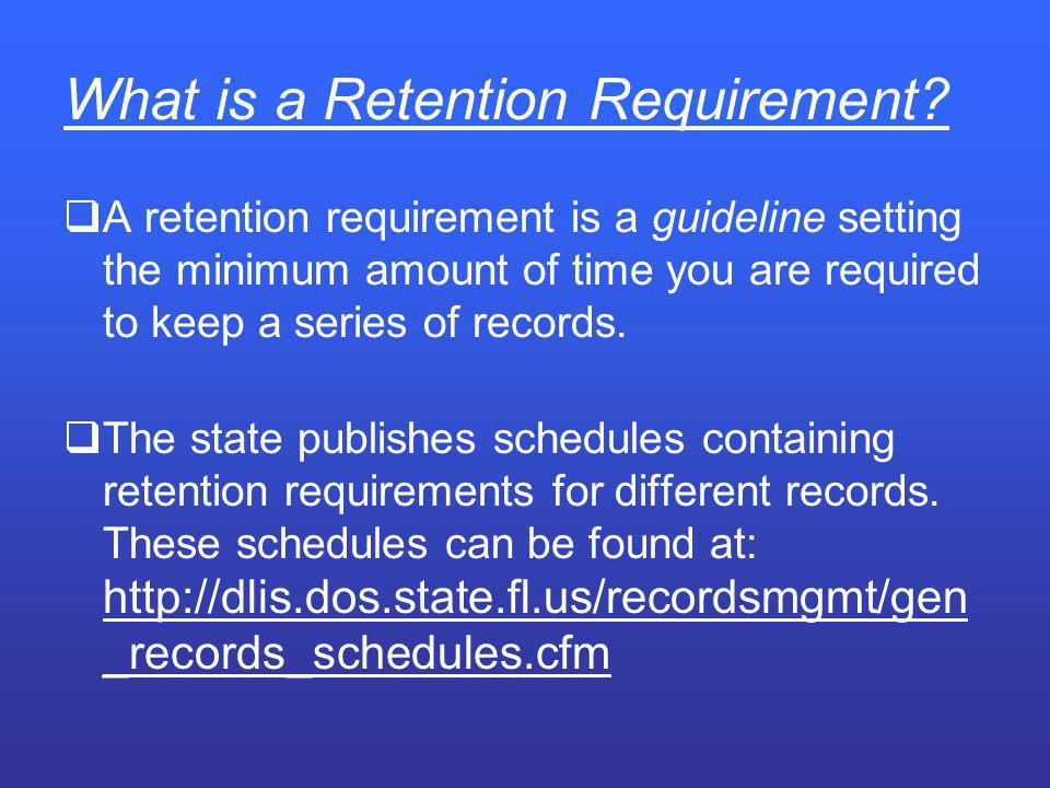 What is a Retention Requirement