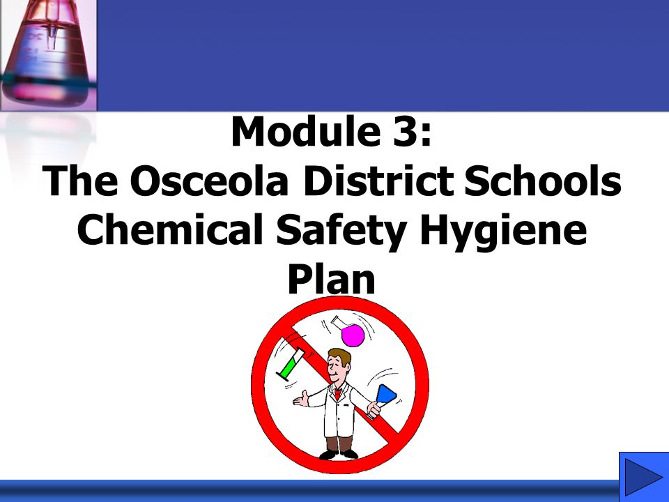 Module 3: The Osceola District Schools Chemical Safety Hygiene Plan