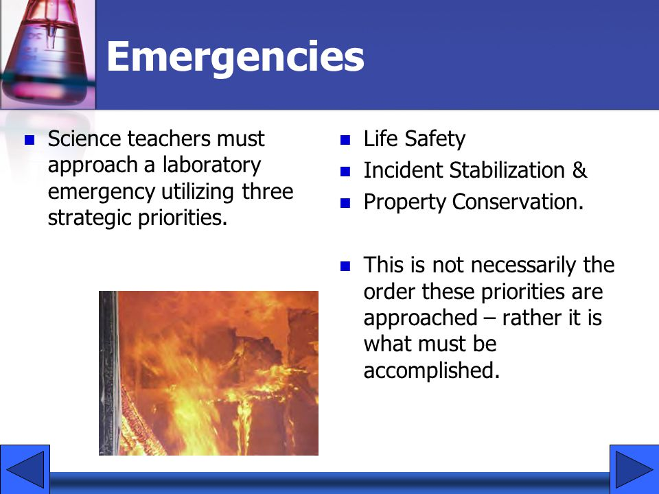 Emergencies Science teachers must approach a laboratory emergency utilizing three strategic priorities.