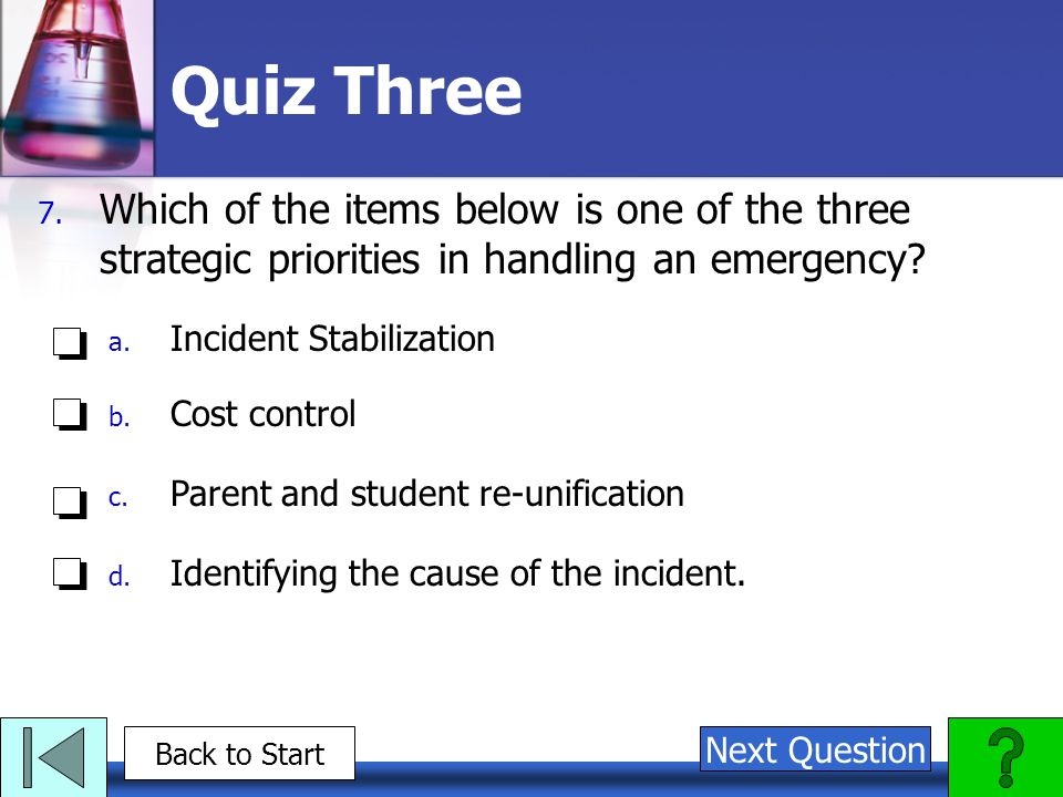 Quiz Three Which of the items below is one of the three strategic priorities in handling an emergency