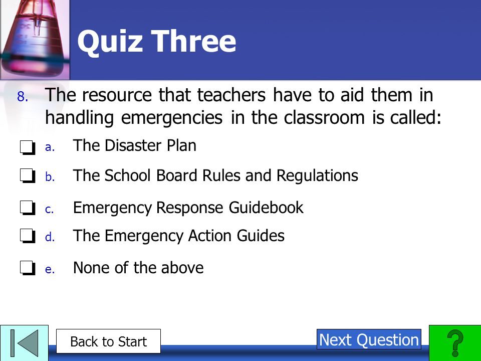 Quiz Three The resource that teachers have to aid them in handling emergencies in the classroom is called: