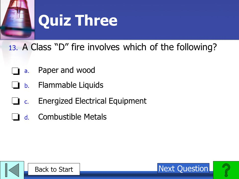 Quiz Three A Class D fire involves which of the following