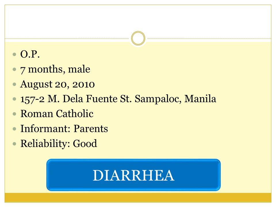 DIARRHEA O.P. 7 months, male August 20, 2010
