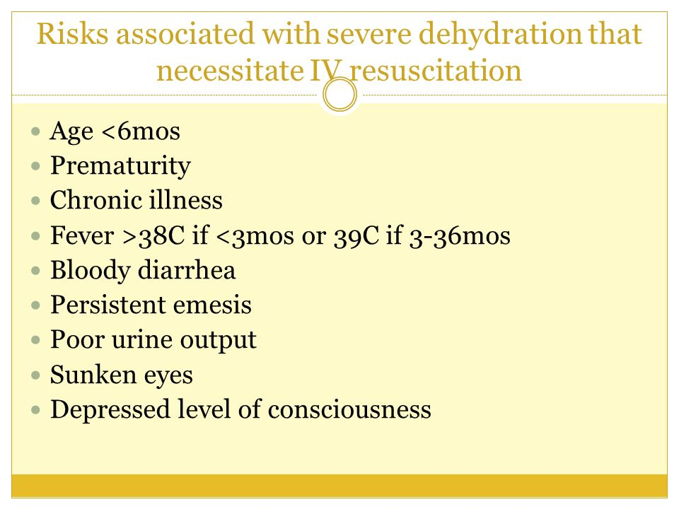 Risks associated with severe dehydration that necessitate IV resuscitation