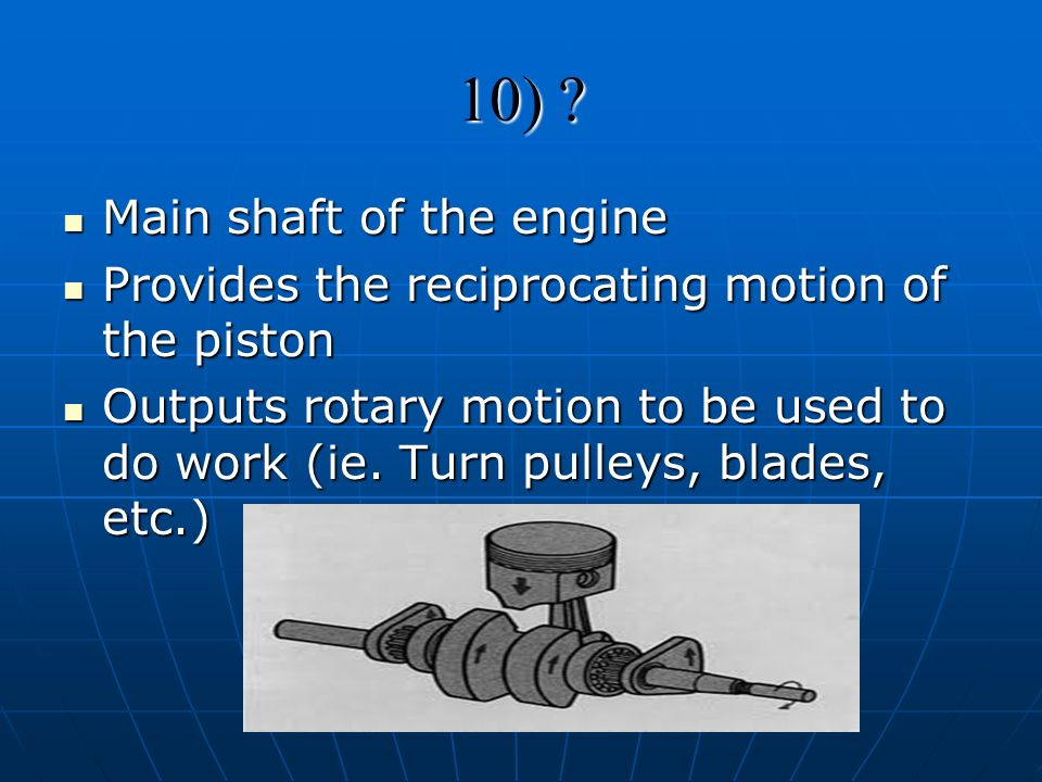 10) Main shaft of the engine
