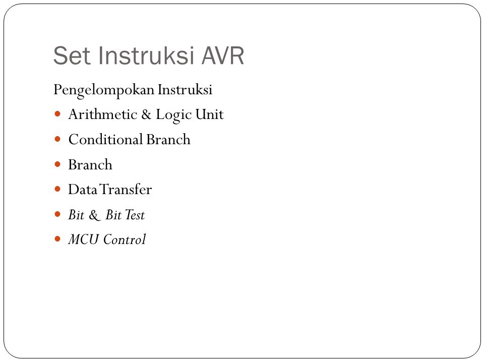 Set Instruksi AVR Pengelompokan Instruksi Arithmetic & Logic Unit