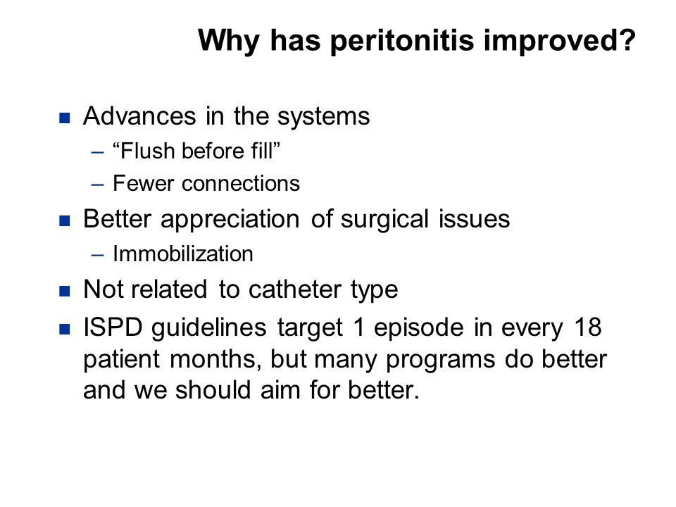 Why has peritonitis improved