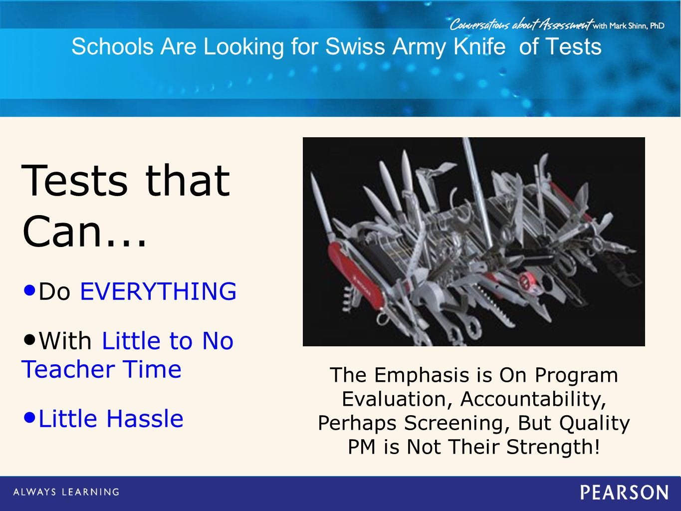 Schools Are Looking for Swiss Army Knife of Tests