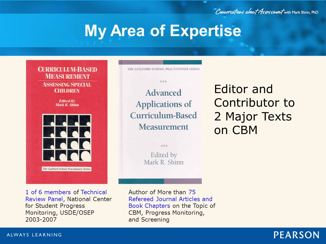 My Area of Expertise Editor and Contributor to 2 Major Texts on CBM