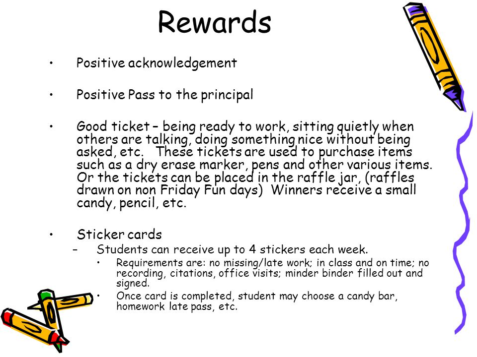 Rewards Positive acknowledgement Positive Pass to the principal