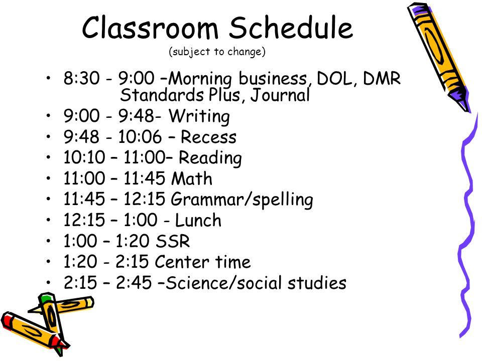 Classroom Schedule (subject to change)