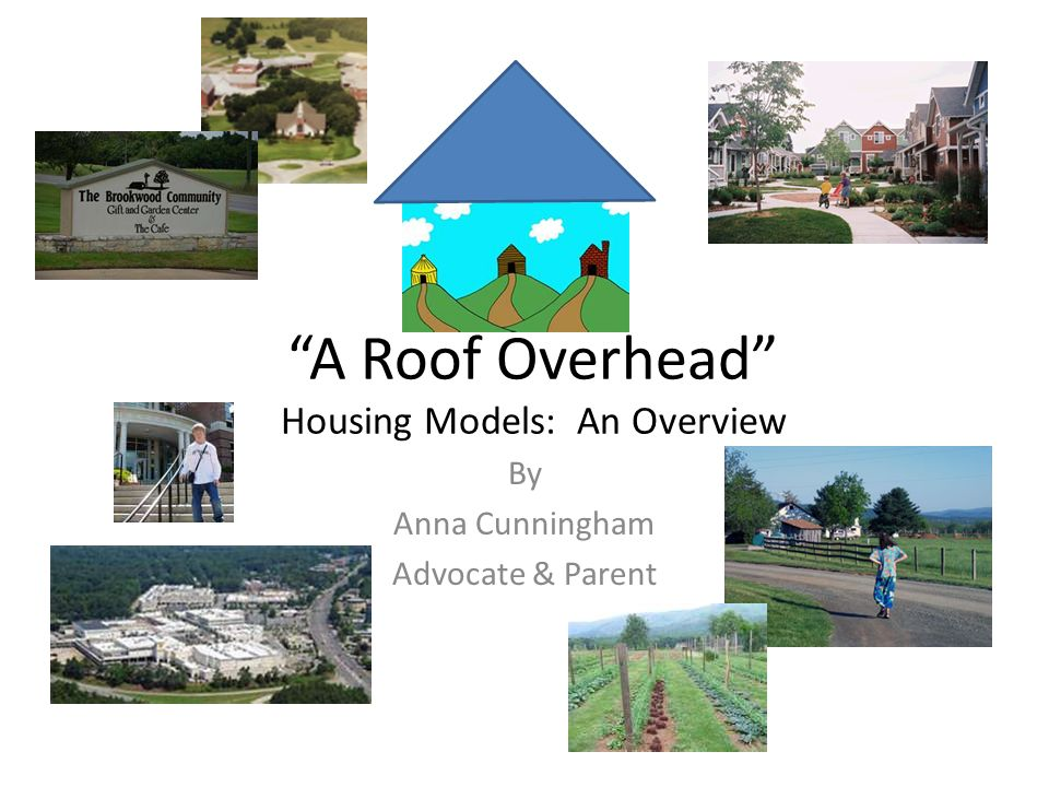 A Roof Overhead Housing Models: An Overview