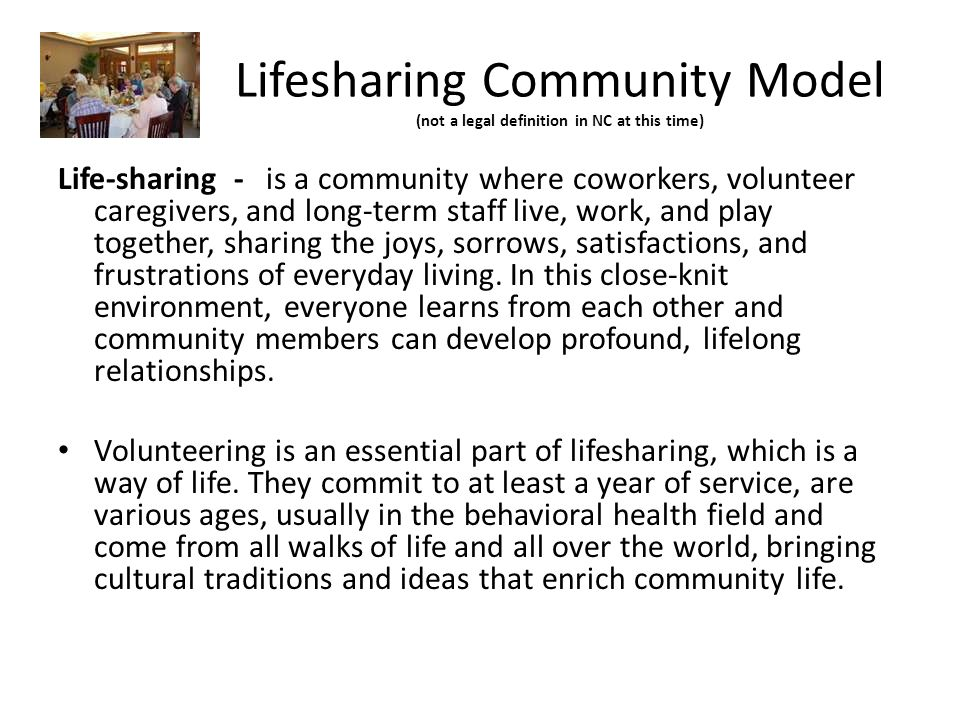Lifesharing Community Model (not a legal definition in NC at this time)