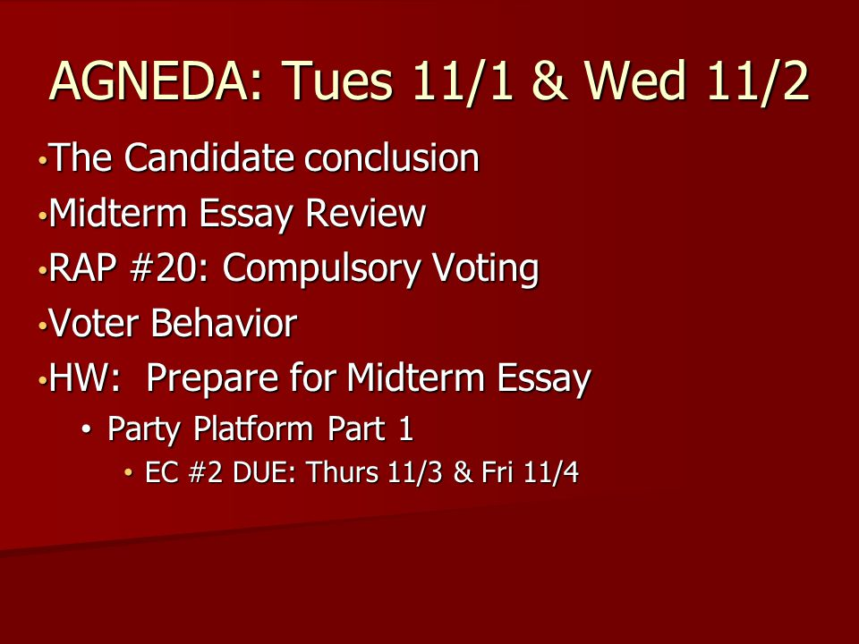 AGNEDA: Tues 11/1 & Wed 11/2 The Candidate conclusion