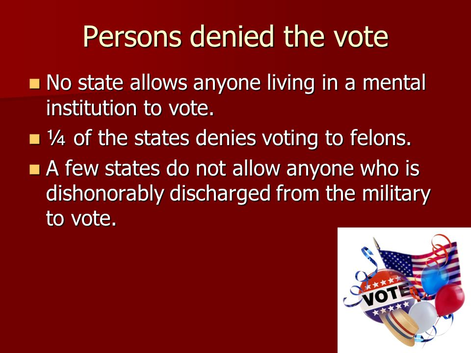 Persons denied the vote