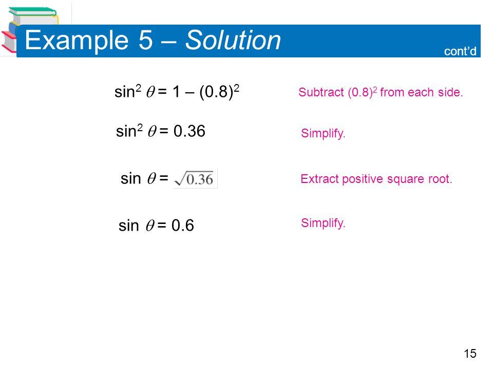 Example 5 – Solution sin2  = 1 – (0.8)2 sin2  = 0.36 sin  =