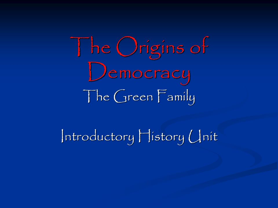 The Origins of Democracy