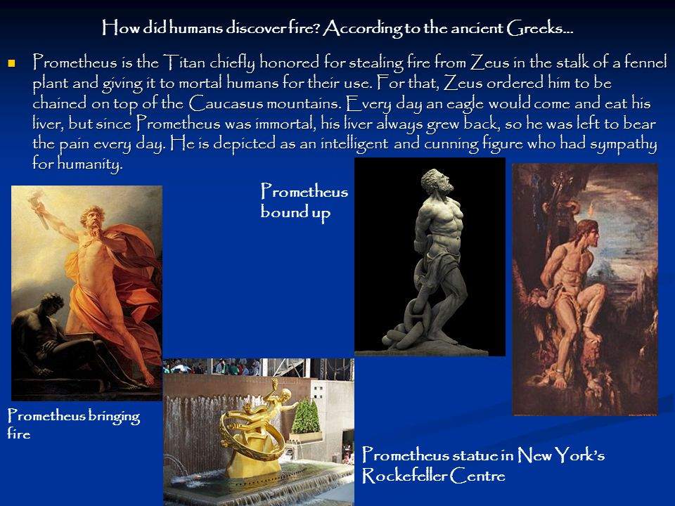 How did humans discover fire According to the ancient Greeks…