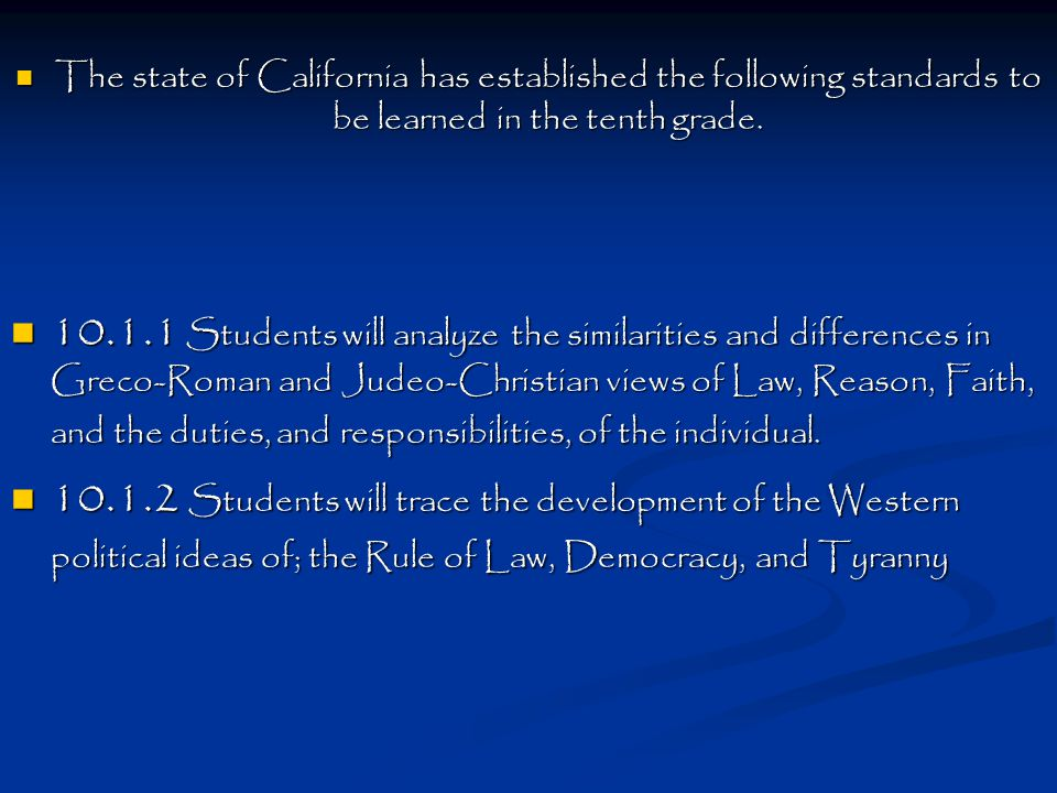 The state of California has established the following standards to be learned in the tenth grade.