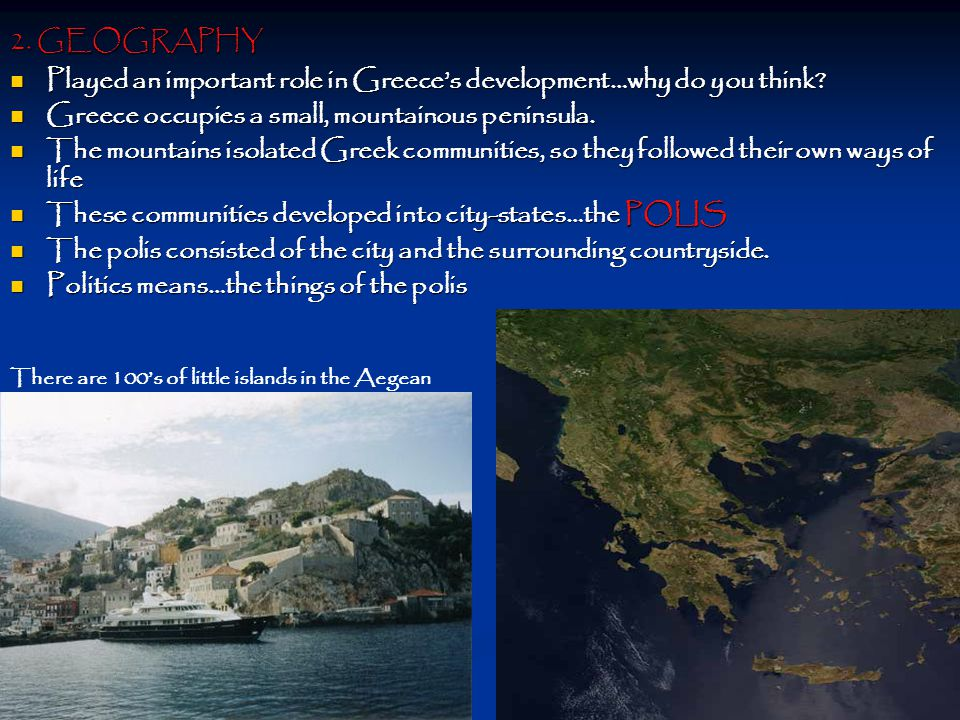 Played an important role in Greece's development…why do you think