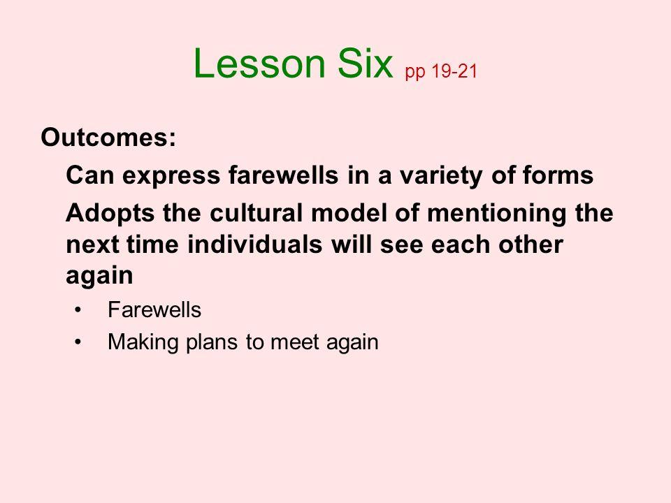 Lesson Six pp 19-21 Outcomes: