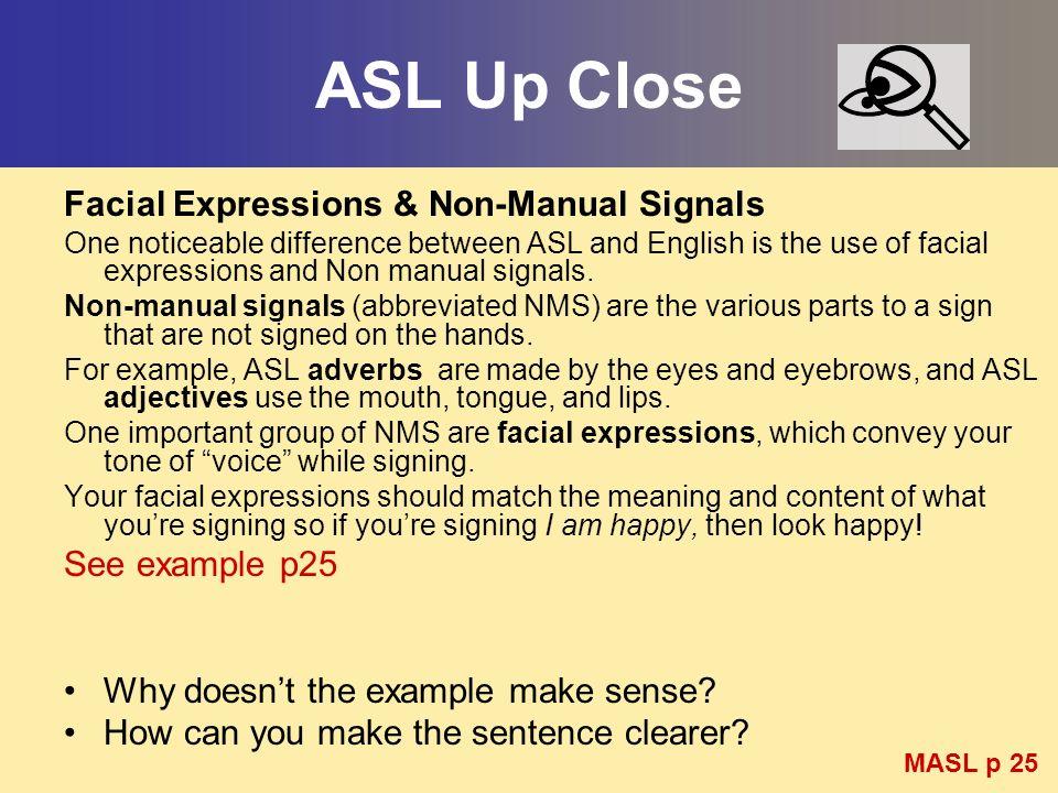 ASL Up Close Facial Expressions & Non-Manual Signals See example p25