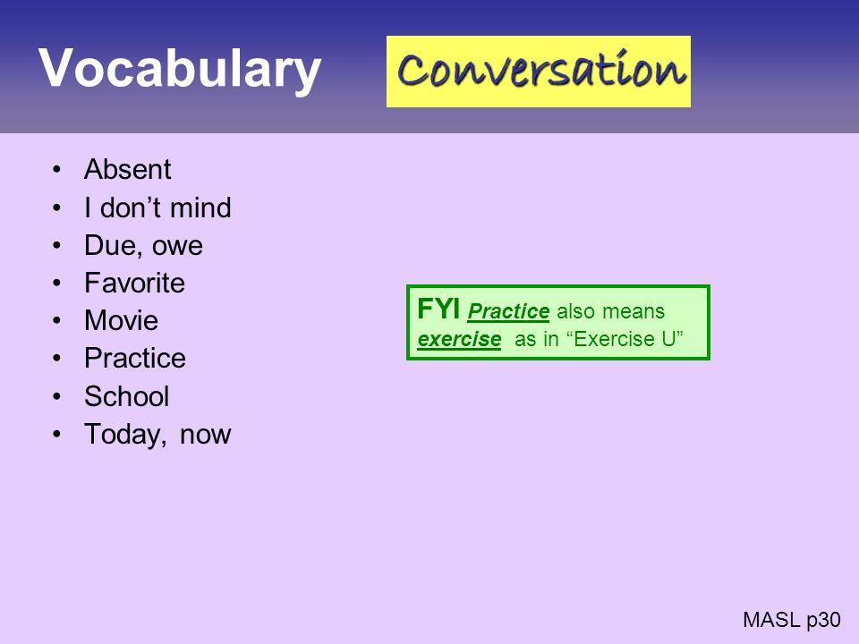 Vocabulary Conversation Absent I don't mind Due, owe Favorite Movie