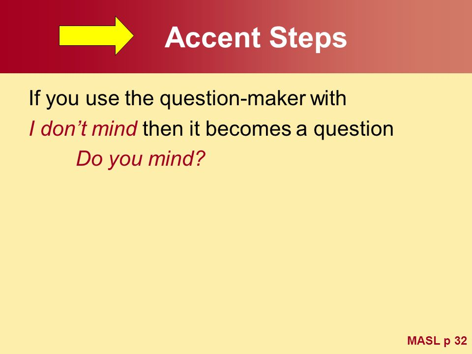 Accent Steps If you use the question-maker with