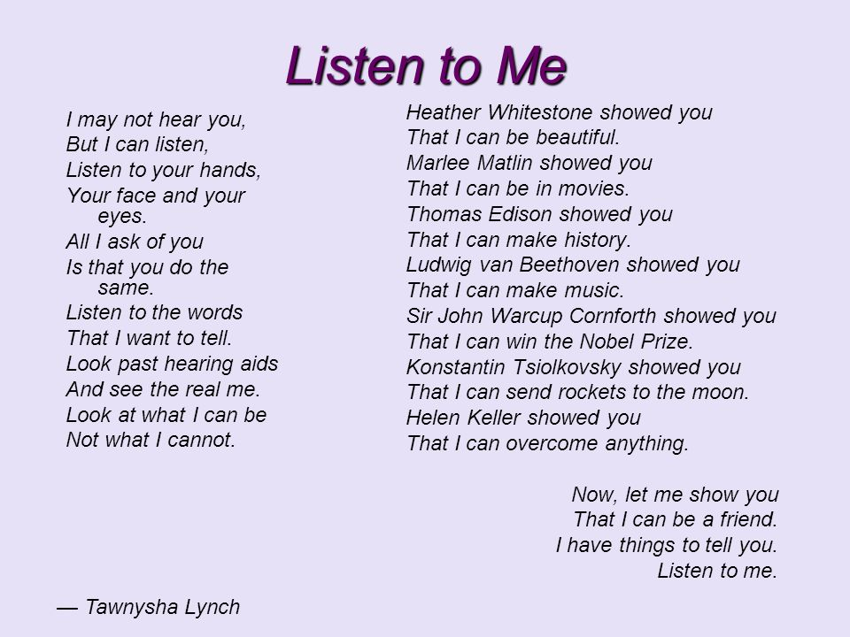 Listen to Me Heather Whitestone showed you I may not hear you,