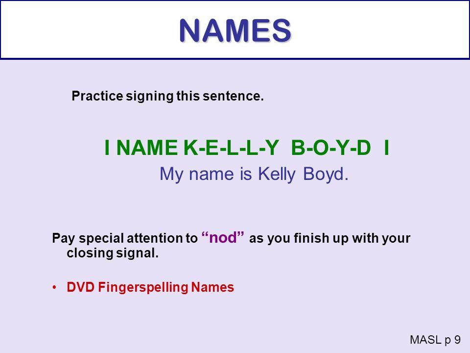 I NAME K-E-L-L-Y B-O-Y-D I