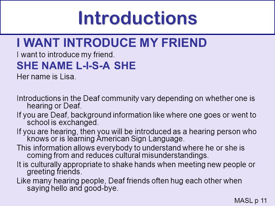 Introductions I WANT INTRODUCE MY FRIEND SHE NAME L-I-S-A SHE