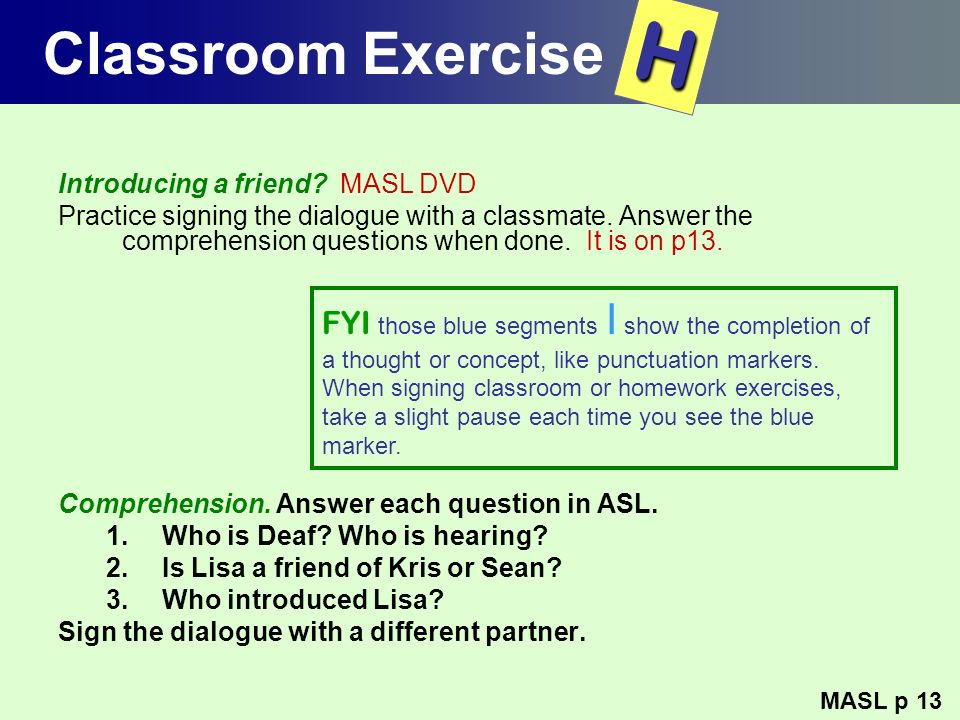 Classroom Exercise H. Introducing a friend MASL DVD.