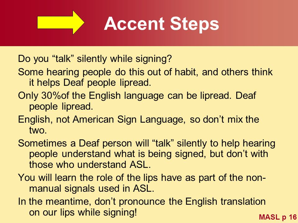 Accent Steps Do you talk silently while signing