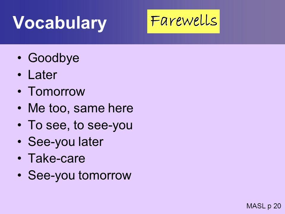 Vocabulary Farewells Goodbye Later Tomorrow Me too, same here