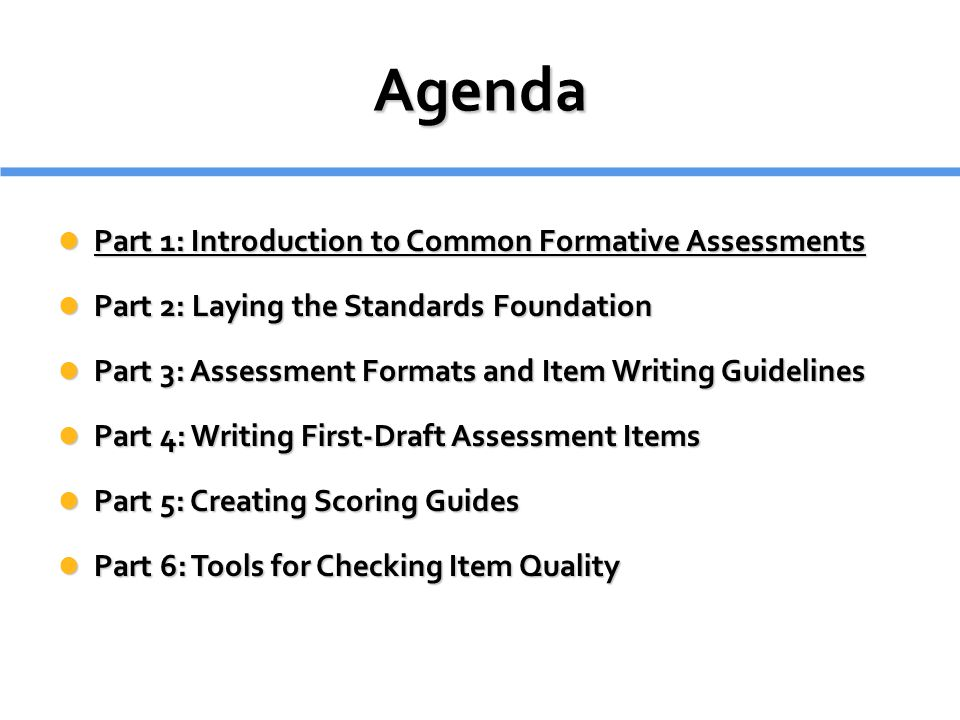 Agenda Part 1: Introduction to Common Formative Assessments