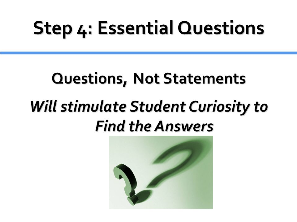 Step 4: Essential Questions