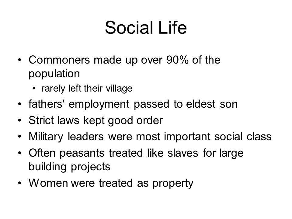 Social Life Commoners made up over 90% of the population