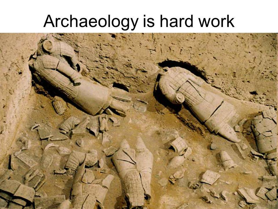 Archaeology is hard work