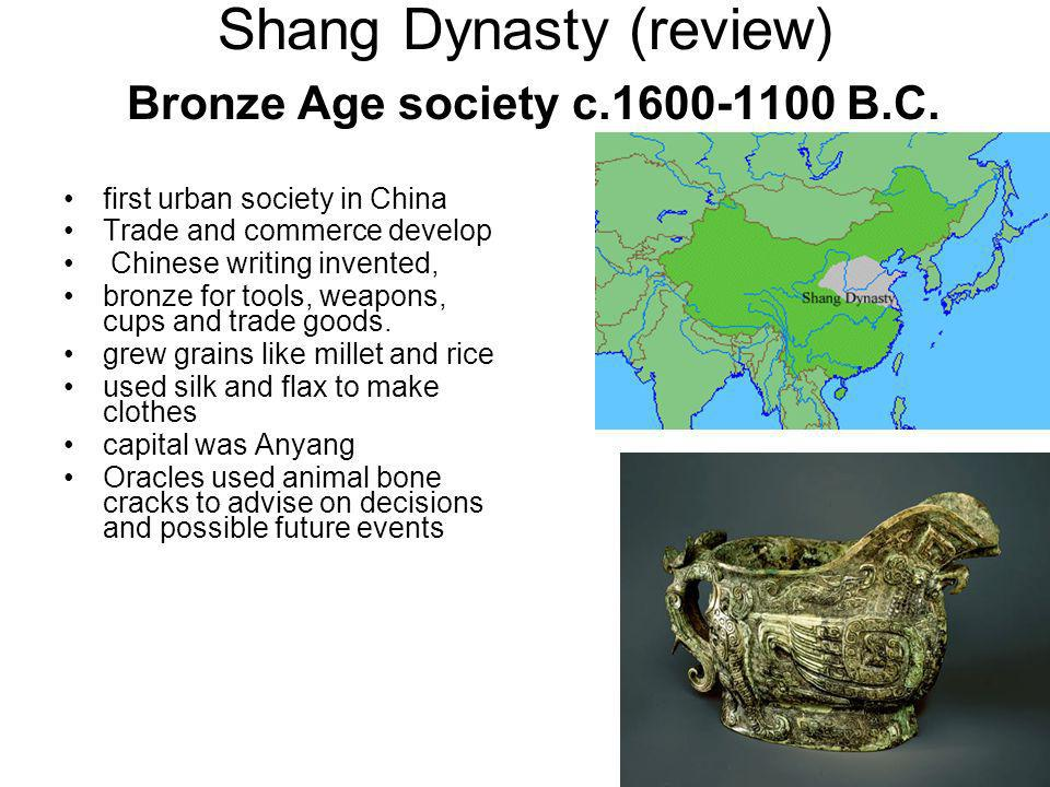 Shang Dynasty (review) Bronze Age society c.1600-1100 B.C.