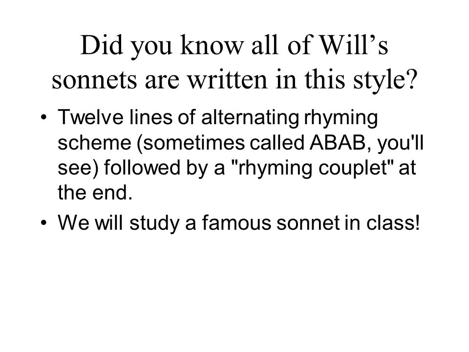 Did you know all of Will's sonnets are written in this style
