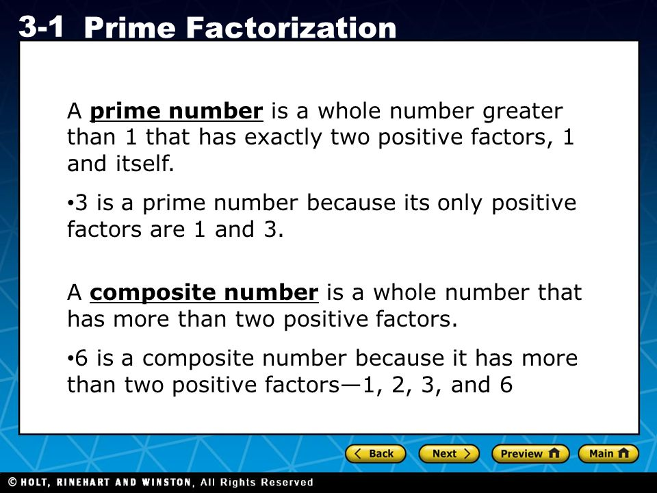 3 is a prime number because its only positive factors are 1 and 3.
