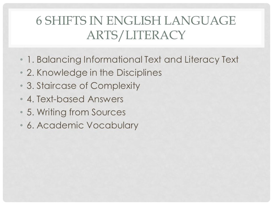 6 Shifts in English language arts/literacy