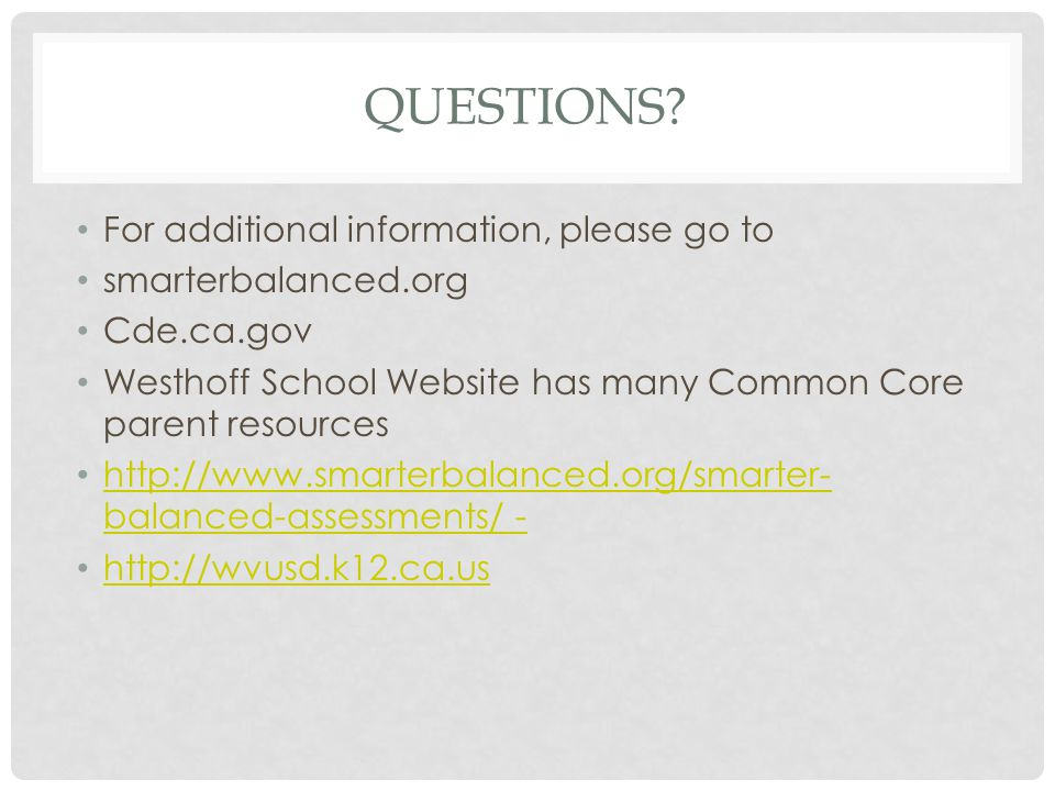 Questions For additional information, please go to