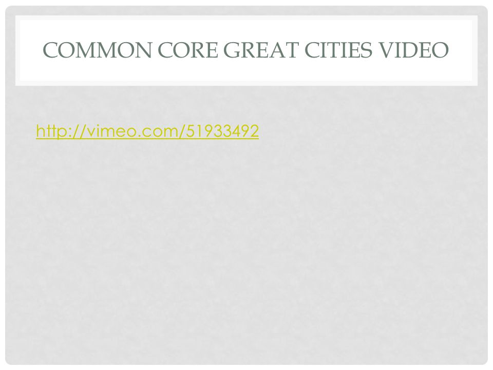 Common core Great cities video