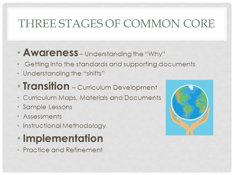Three stages of Common Core