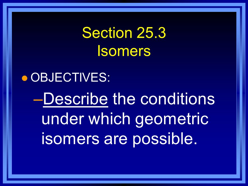 Describe the conditions under which geometric isomers are possible.