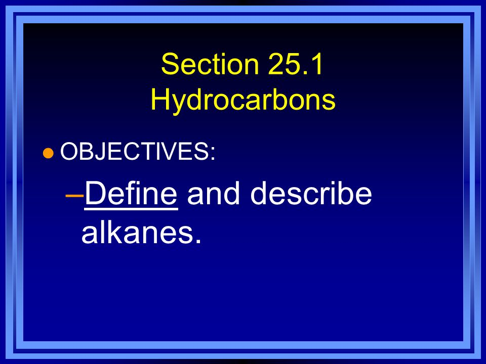 Define and describe alkanes.