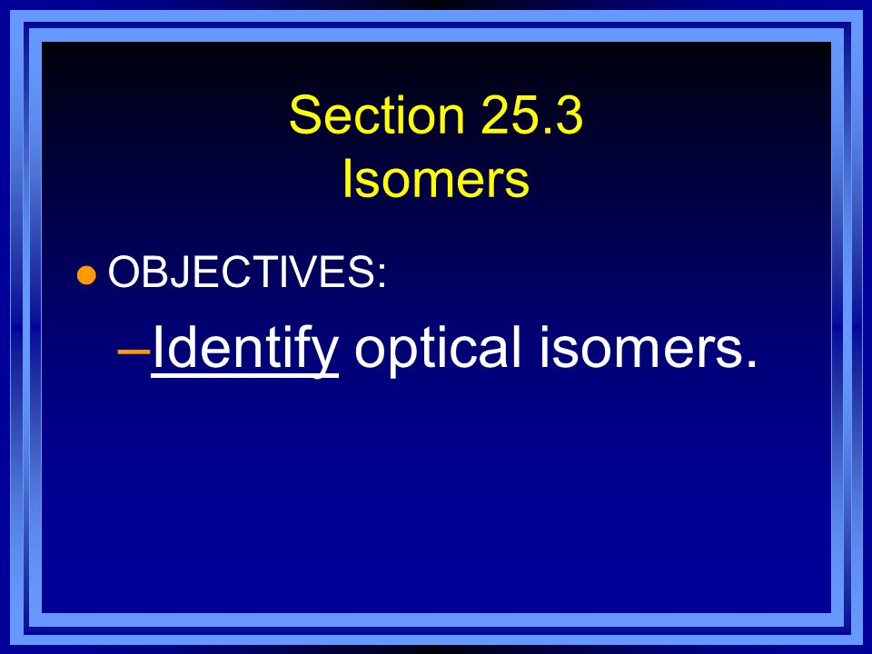 Identify optical isomers.