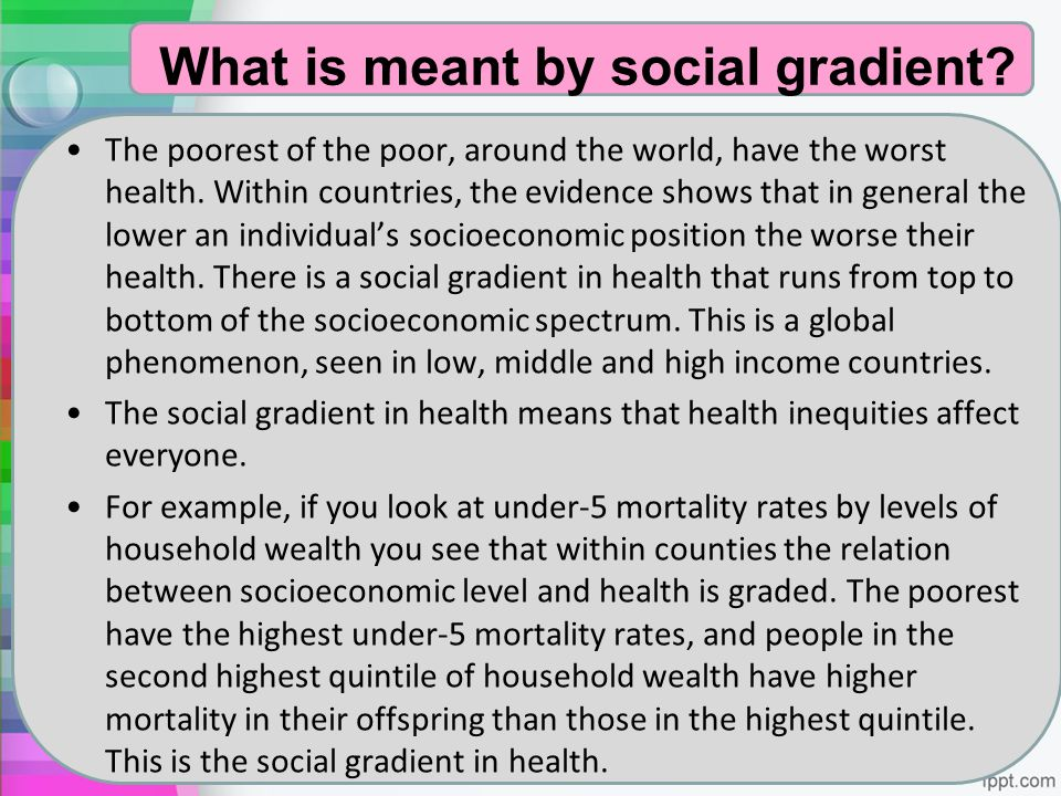What is meant by social gradient