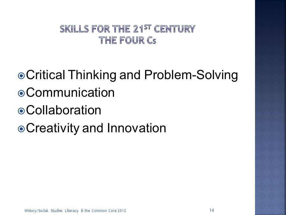 Skills for the 21st Century The four Cs